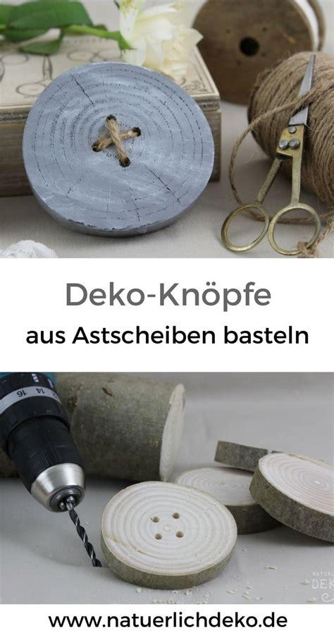 Basteln Mit Astscheiben by Deko Kn 246 Pfe Aus Astscheiben Basteln Mit Naturmaterialien