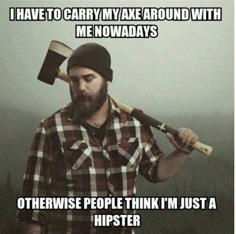 Lumberjack Meme - the lumbersexual what s really going on here fast horse