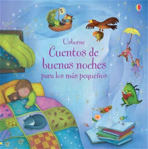 cuentos de buenas noches cuentos de buenas noches para los m 225 s peque 241 os comprar libro en fnac es