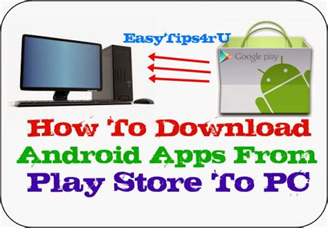 how to play android on pc how to android apps from play store to pc easytips4ru