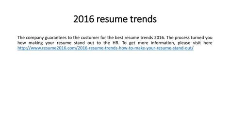 Resume Trends by Ppt 2016 Resume Trends How To Make Your Resume Stand