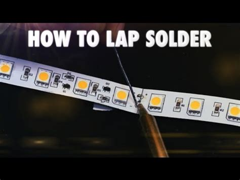 How To Lap Solder Led Strip Lights Youtube How To Solder Led Light Strips