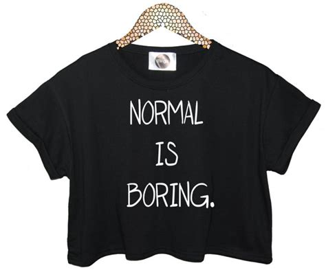 normal is boring t shirt top crop tank vest by mingalondon