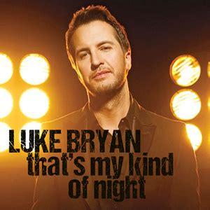 luke bryan first album that s my kind of night wikipedia