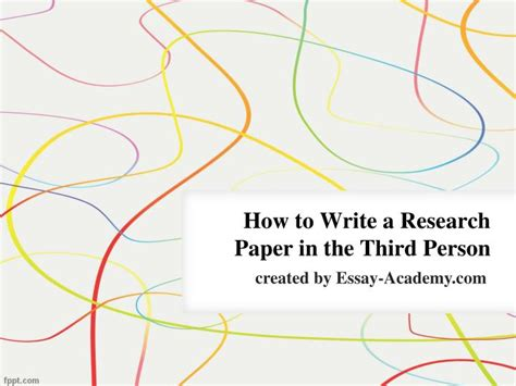 writing a research paper powerpoint ppt how to write a research paper in the third person