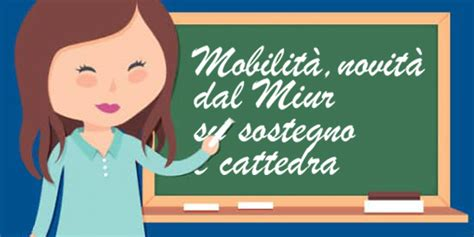 miur mobilità docenti mobilit 224 novit 224 dal miur su sostegno e cattedra