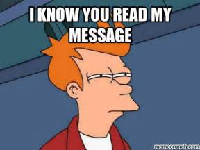 How To Read Meme - i know you read my message