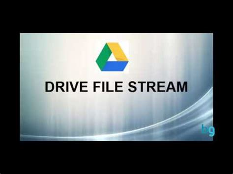 drive file stream drive file stream youtube