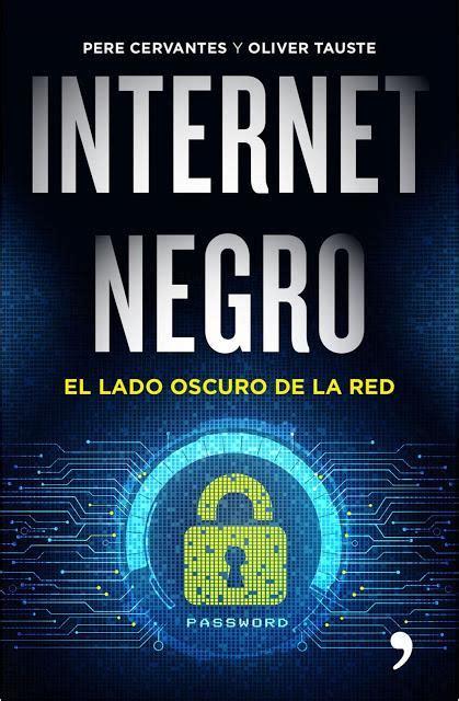 libro my secret bully quot internet negro quot un libro para conocer los secretos m 225 s oscuros de la red paperblog