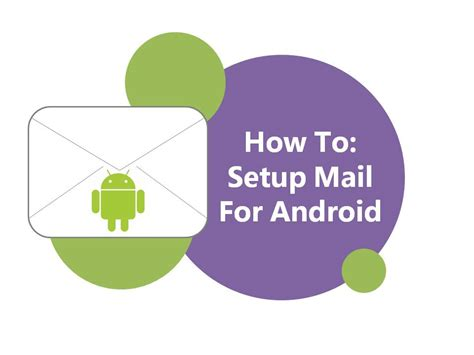 how to set up work email on android how to set up mail for android