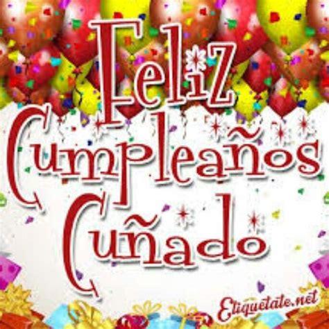 imagenes de happy birthday cunada feliz cumplea 241 os cu 241 ado tarjetitas pinterest