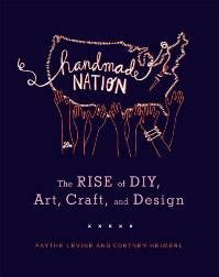 Handmade Nation Documentary - handmade nation coming to a town near you