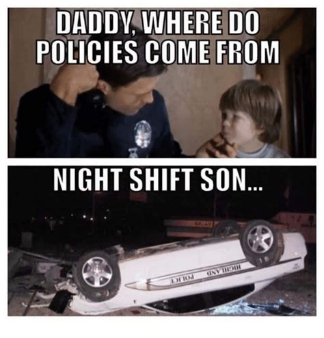 Where Do Memes Come From - daddy ere do policies come from night shift son meme on