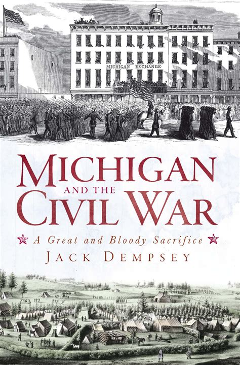 michigan and the civil war a great and bloody sacrifice