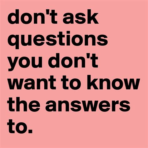 I An Mba But Don T Want To Manage by Don T Ask Questions You Don T Want To The Answers To