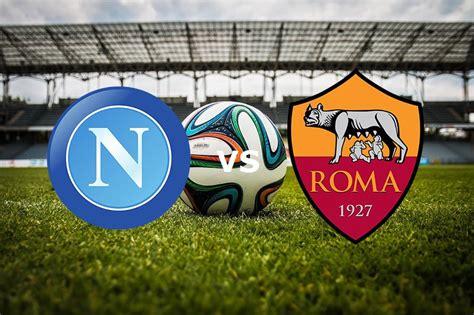 web live napoli roma napoli live gratis in come vedere in