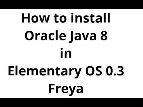install oracle java jdk 6 7 8 in ubuntu 13 04 how to install oracle java 8 in elementaryos 0 3 freya
