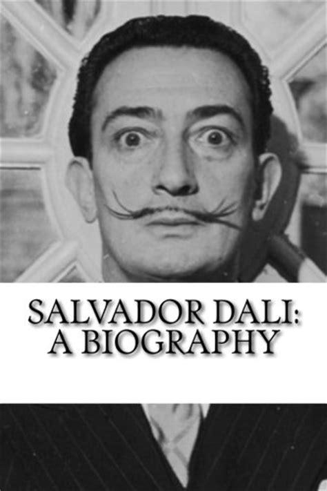 biography salvador dali new salvador dali a biography by samuel johnson