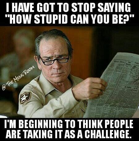 Stupid Men Meme - memebase stupid people all your memes are belong to us funny memes cheezburger