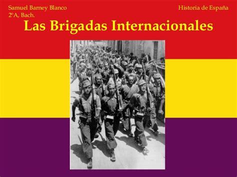 las brigadas internacionales en la guerra civil espa 241 ola