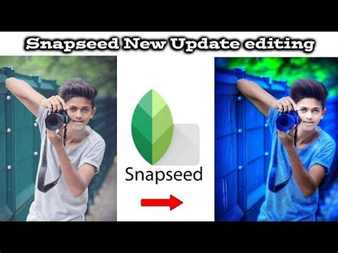 new snapseed tutorial snapseed new update photo editing pro level tutorial