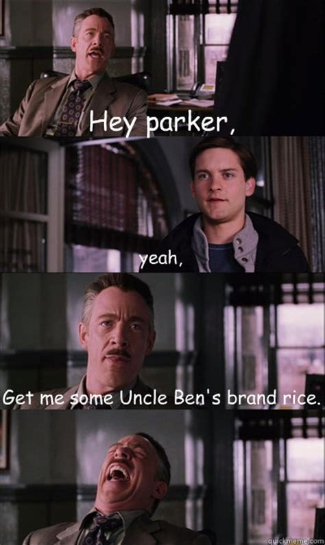 Spiderman Rice Meme - hey parker yeah get me some uncle ben s brand rice jj