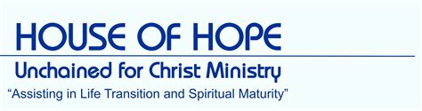 hope house ministries welcome to house of hope ministry and unchained for christ donate to house of hope