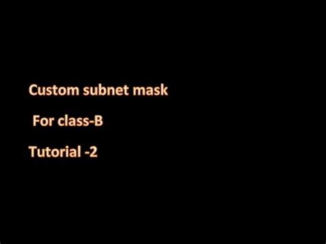 subnetting tutorial class b custom subnet mask for class b tutorial 2 youtube