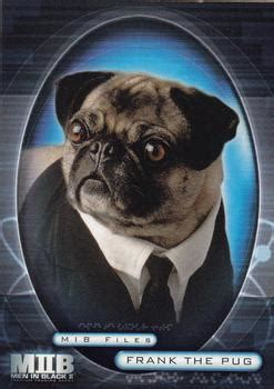 frank the pug from mib 2002 inkworks in black ii non sport gallery the trading card database