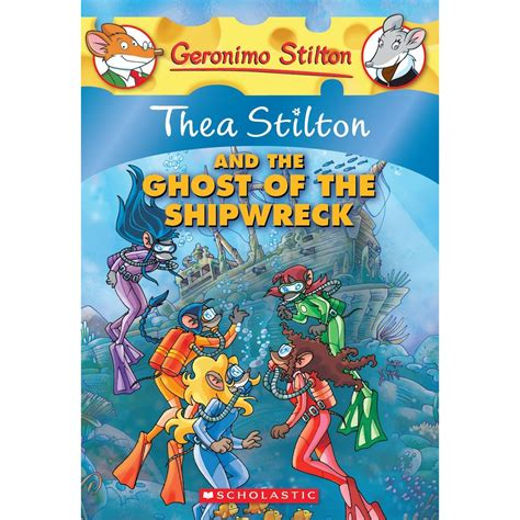 stilton and thea stilton and the ghost of the shipwreck geronimo