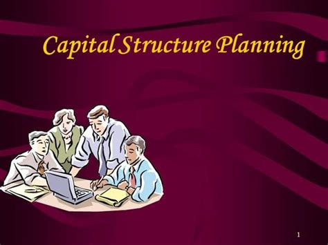 Mba Ppt On Capital Structure by Capital Structure Planning Authorstream