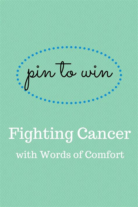how to comfort a cancer patient comforting quotes for cancer patients quotesgram