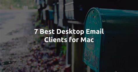best email client 7 best desktop email clients for mac