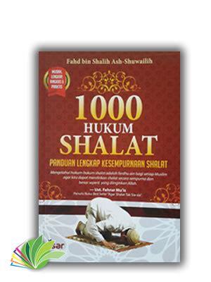 Hukum Islam By Buku Lengkap Murah 1000 hukum shalat panduan lengkap kesempurnaan shalat