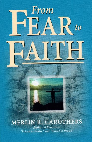 forged in from fear to faith books from fear to faith foundation of praise