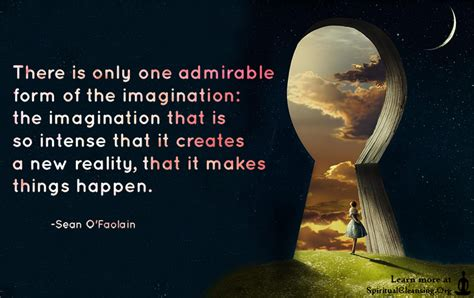 imagination creates reality how to awaken your imagination and realize your dreams books there is only one admirable form of the imagination the