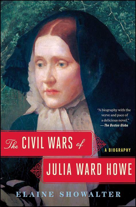 hr biography exle the civil wars of julia ward howe ebook by elaine