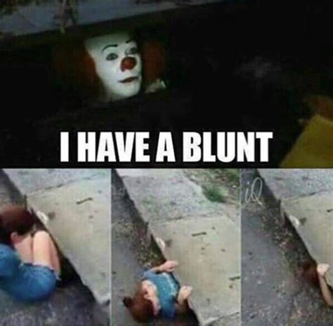 clown memes i a blunt pennywise the clown your meme