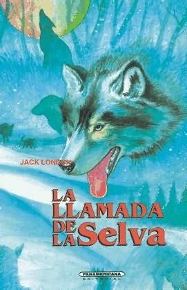 libro jack london the collection lecturas de la infancia la llamada de la selva de jack london diario de lectura