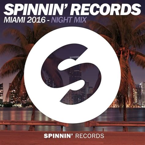 Records Miami Spinnin Records Miami 2016 Mix By Spinnin Records Listen To