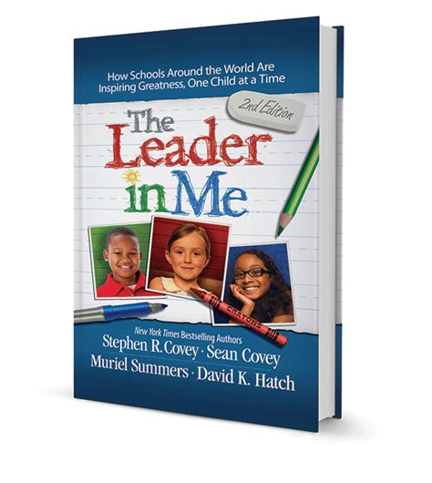 the leader in me how schools around the world are inspiring greatness one child at a time the leader in me 2nd edition how schools around the world