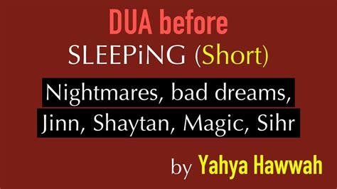 signs of black magic in your house dua before sleeping short against nightmares bad dreams sihr black magic shaytan