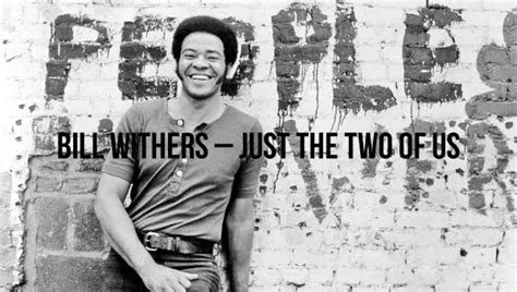 just the two of us bill withers mp bill withers just the two of us david daily my