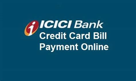 make payment of icici credit card how to pay icici bank credit card bill payment