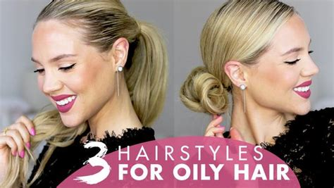 hairstyle for oily hair youtube hairstyles for greasy oily hair 3 styles that hide oily