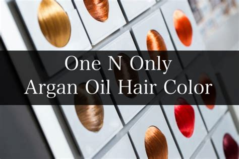 argan hair color how to leave on one n only argan hair color chart guide live