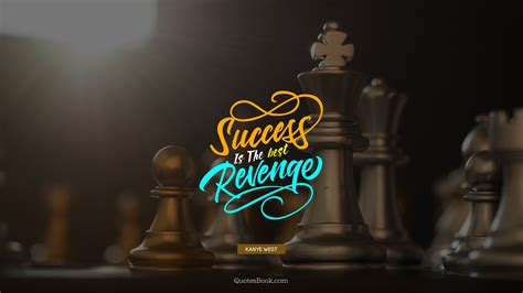 success    revenge quote  kanye west