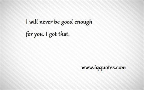 Not Enough For You Quotes