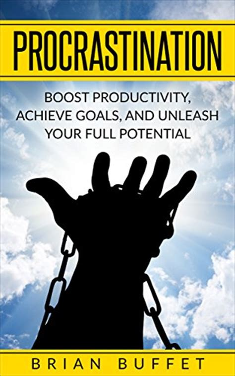 the science of effective habits stop procrastination boost your productivity increase your mindfulness and change the way you live forever books procrastination proven methods to boost productivity