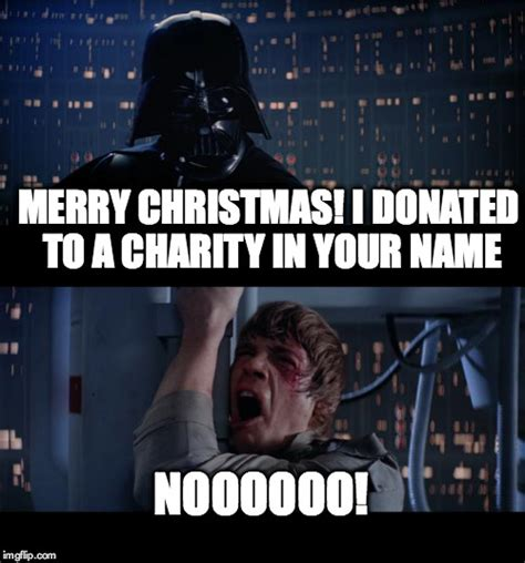 Star Wars Christmas Meme - star wars no meme imgflip